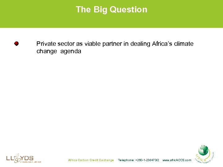 The Big Question Private sector as viable partner in dealing Africa's climate change agenda