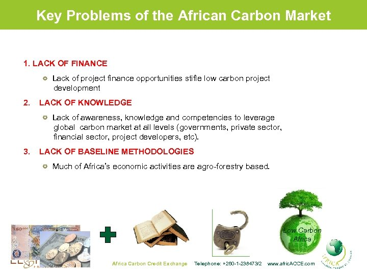 Key Problems of the African Carbon Market 1. LACK OF FINANCE Lack of project