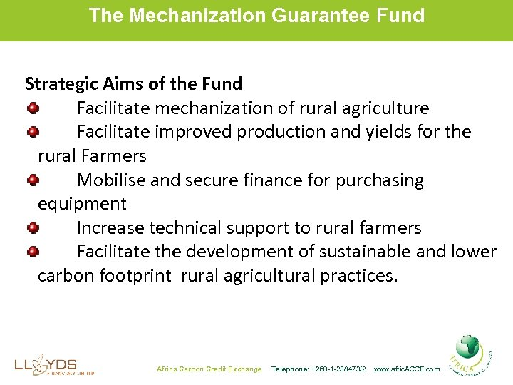 The Mechanization Guarantee Fund Strategic Aims of the Fund Facilitate mechanization of rural agriculture