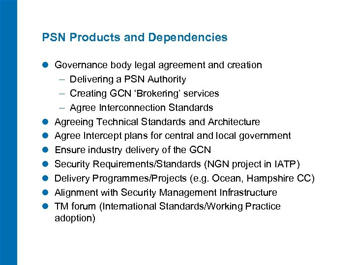 PSN Products and Dependencies l Governance body legal agreement and creation ‒ Delivering a