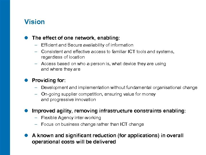 Vision l The effect of one network, enabling: ‒ Efficient and Secure availability of