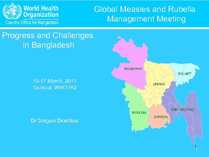 Global Measles and Rubella Management Meeting Progress and Challenges in Bangladesh 15 -17 March,