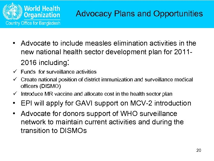 Advocacy Plans and Opportunities • Advocate to include measles elimination activities in the new