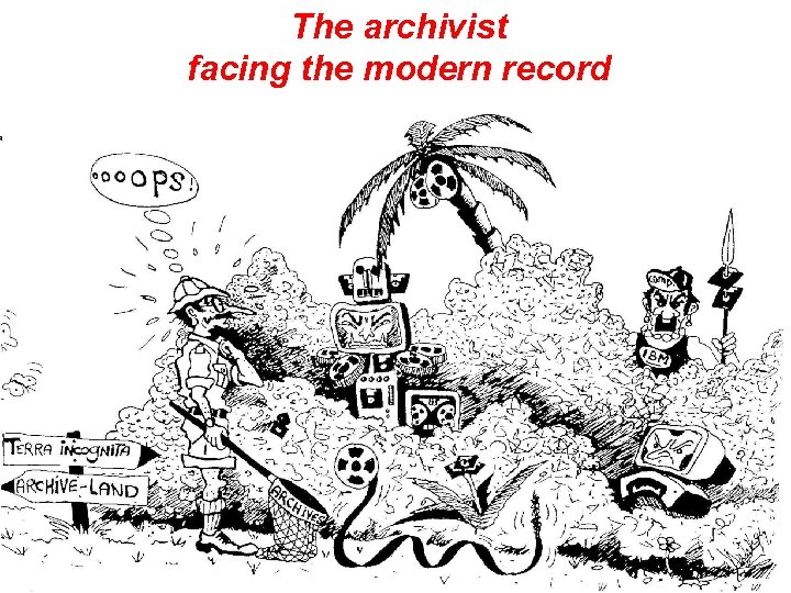 The archivist facing the modern record 10