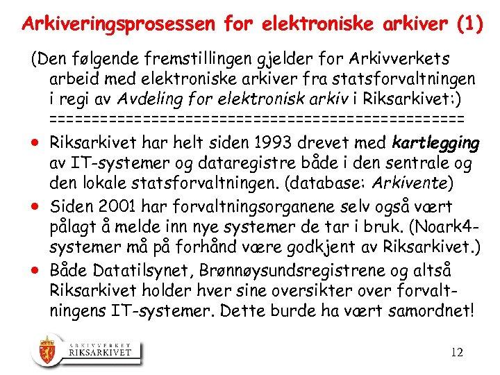 Arkiveringsprosessen for elektroniske arkiver (1) (Den følgende fremstillingen gjelder for Arkivverkets arbeid med elektroniske