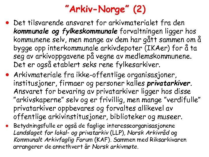 """""""Arkiv-Norge"""" (2) · Det tilsvarende ansvaret for arkivmaterialet fra den kommunale og fylkeskommunale forvaltningen"""