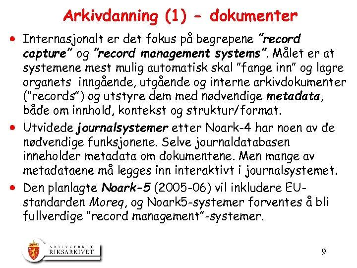 """Arkivdanning (1) - dokumenter · Internasjonalt er det fokus på begrepene """"record capture"""" og"""