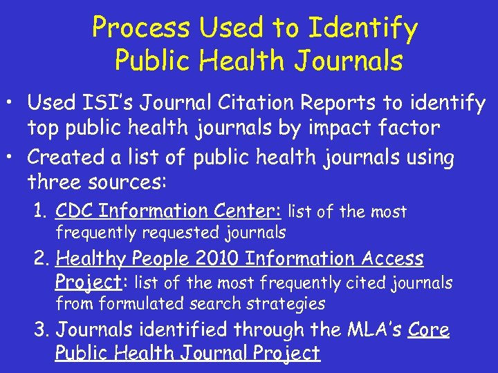 Process Used to Identify Public Health Journals • Used ISI's Journal Citation Reports to