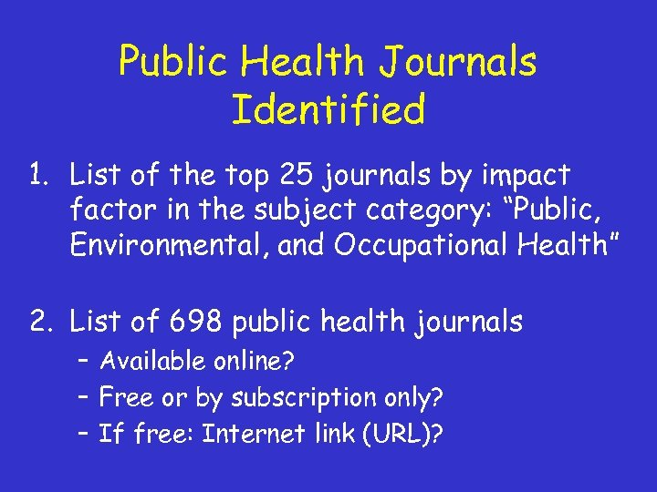 Public Health Journals Identified 1. List of the top 25 journals by impact factor
