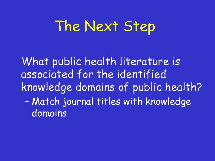 The Next Step What public health literature is associated for the identified knowledge domains