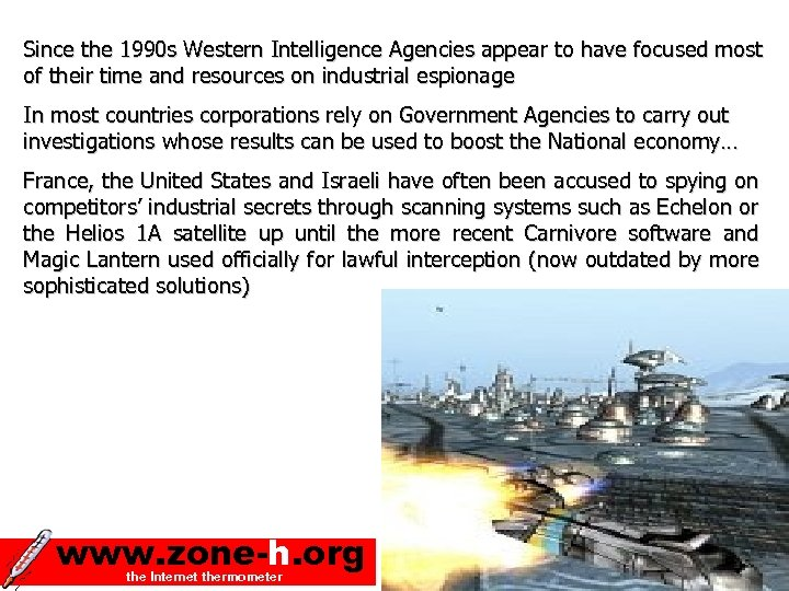 Since the 1990 s Western Intelligence Agencies appear to have focused most of their