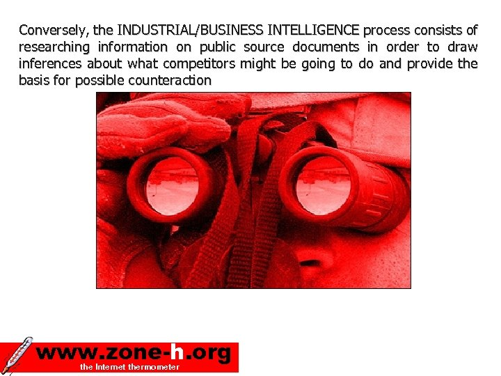 Conversely, the INDUSTRIAL/BUSINESS INTELLIGENCE process consists of researching information on public source documents in