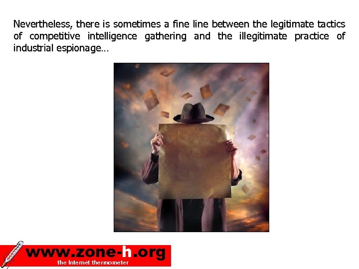 Nevertheless, there is sometimes a fine of competitive intelligence gathering industrial espionage… www. zone-h.