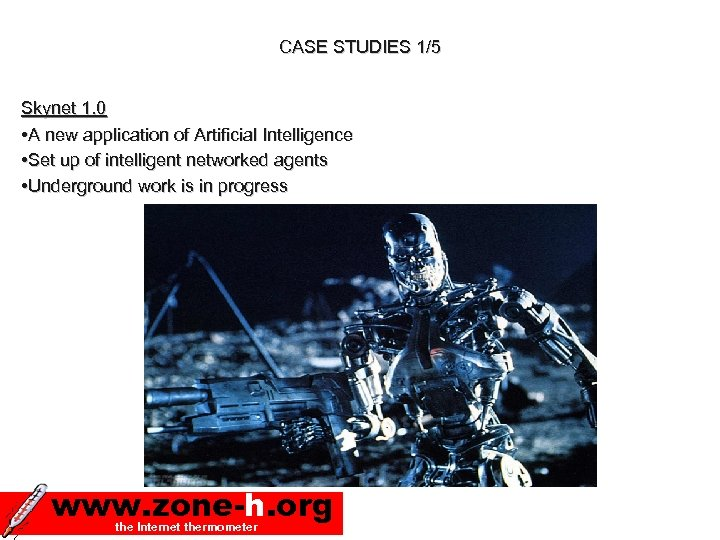 CASE STUDIES 1/5 Skynet 1. 0 • A new application of Artificial Intelligence •