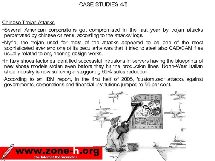 CASE STUDIES 4/5 Chinese Trojan Attacks • Several American corporations got compromised in the