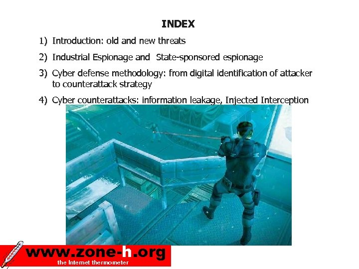 INDEX 1) Introduction: old and new threats 2) Industrial Espionage and State-sponsored espionage 3)