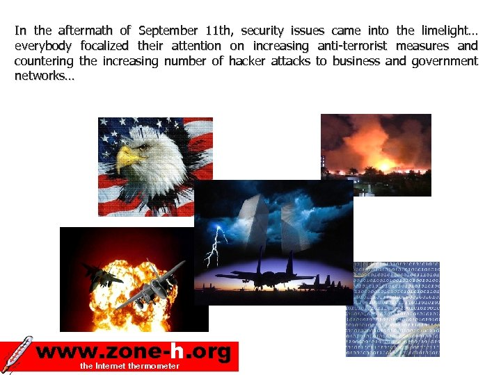 In the aftermath of September 11 th, security issues came into the limelight… everybody