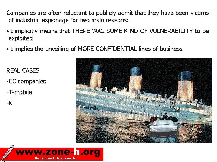 Companies are often reluctant to publicly admit that they have been victims of industrial