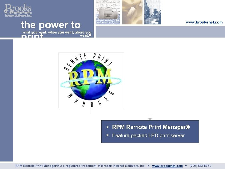 the power to print www. brooksnet. com what you want, when you want, where