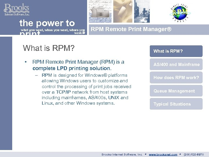 the power to print what you want, when you want, where you want. RPM