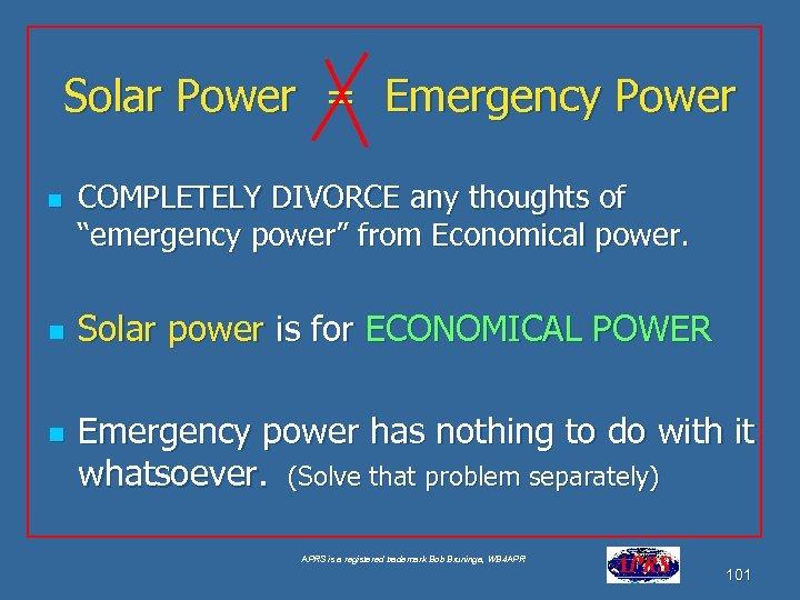 "Solar Power = Emergency Power n n n COMPLETELY DIVORCE any thoughts of ""emergency"