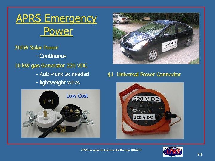 APRS Emergency Power 200 W Solar Power - Continuous 10 k. W gas Generator