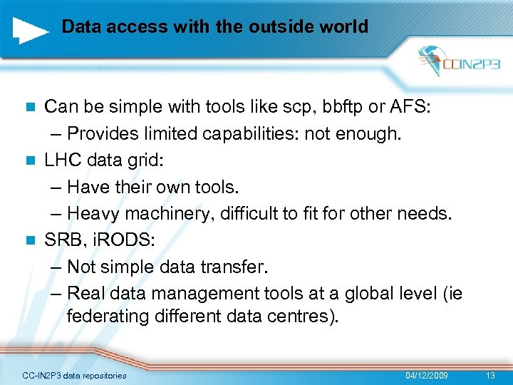 Data access with the outside world Can be simple with tools like scp, bbftp