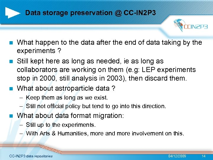 Data storage preservation @ CC-IN 2 P 3 What happen to the data after