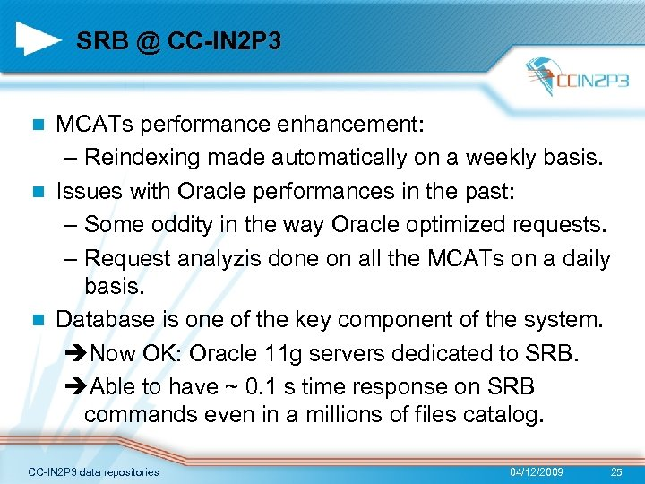 SRB @ CC-IN 2 P 3 MCATs performance enhancement: – Reindexing made automatically on