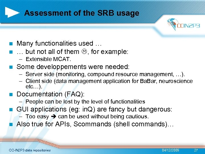 Assessment of the SRB usage n n Many functionalities used … … but not
