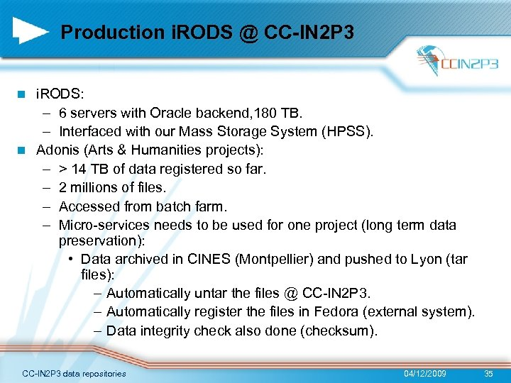 Production i. RODS @ CC-IN 2 P 3 i. RODS: – 6 servers with