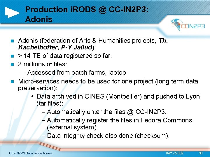 Production i. RODS @ CC-IN 2 P 3: Adonis (federation of Arts & Humanities