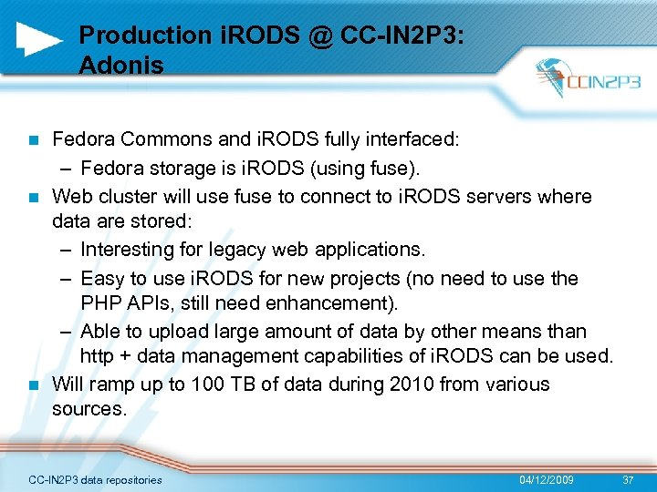 Production i. RODS @ CC-IN 2 P 3: Adonis Fedora Commons and i. RODS