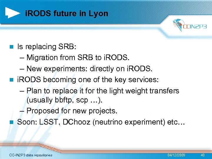 i. RODS future in Lyon Is replacing SRB: – Migration from SRB to i.