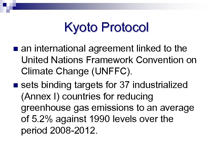 Kyoto Protocol an international agreement linked to the United Nations Framework Convention on Climate