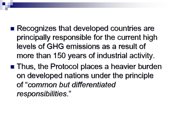 Recognizes that developed countries are principally responsible for the current high levels of GHG