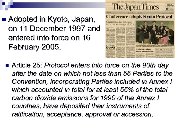 n Adopted in Kyoto, Japan, on 11 December 1997 and entered into force on