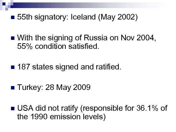 n 55 th signatory: Iceland (May 2002) n With the signing of Russia on