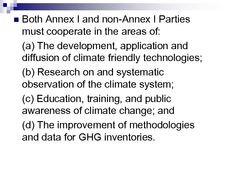 n Both Annex I and non-Annex I Parties must cooperate in the areas of: