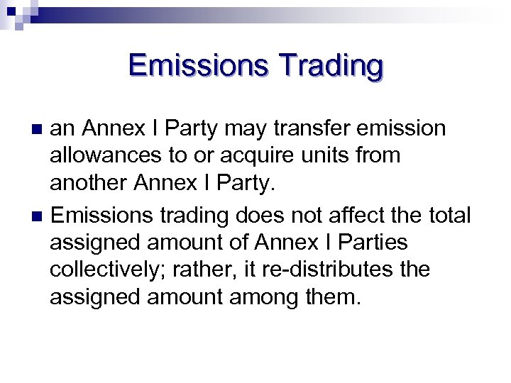 Emissions Trading an Annex I Party may transfer emission allowances to or acquire units