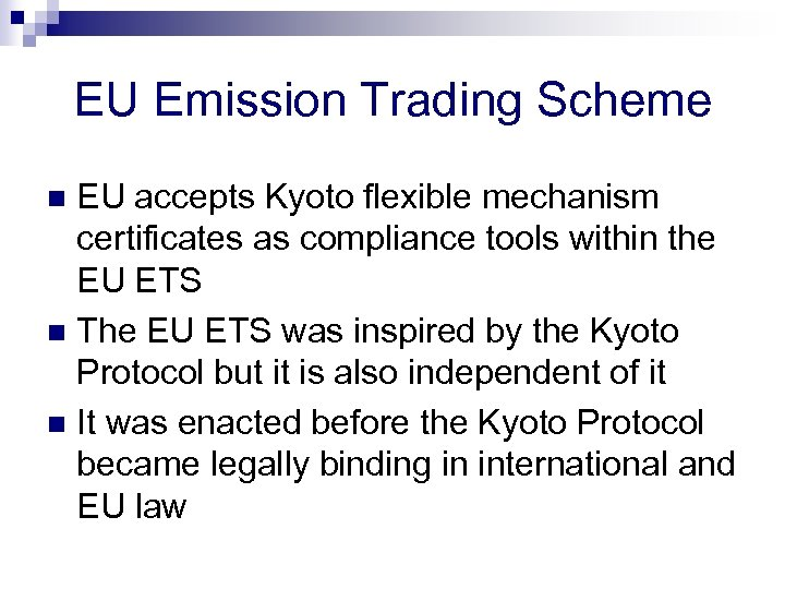 EU Emission Trading Scheme EU accepts Kyoto flexible mechanism certificates as compliance tools within