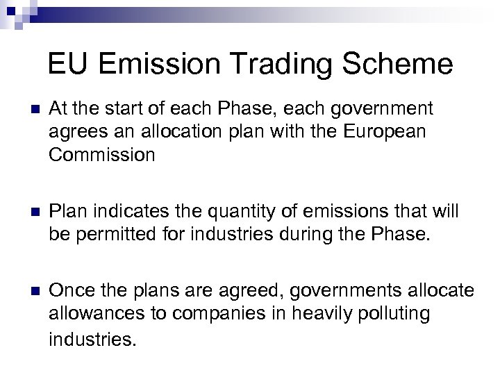EU Emission Trading Scheme n At the start of each Phase, each government agrees