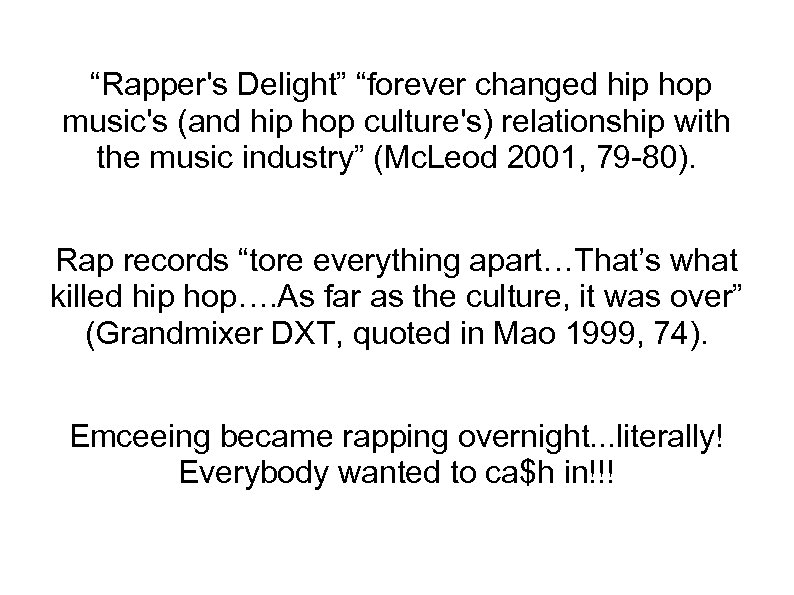 """""""Rapper's Delight"""" """"forever changed hip hop music's (and hip hop culture's) relationship with the"""