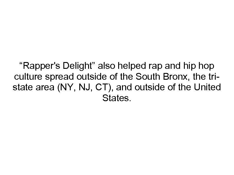 """""""Rapper's Delight"""" also helped rap and hip hop culture spread outside of the South"""