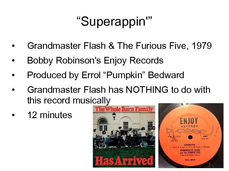 """Superappin'"" • Grandmaster Flash & The Furious Five, 1979 • Bobby Robinson's Enjoy Records"