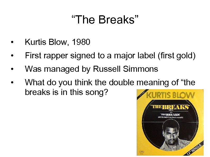 """""""The Breaks"""" • Kurtis Blow, 1980 • First rapper signed to a major label"""