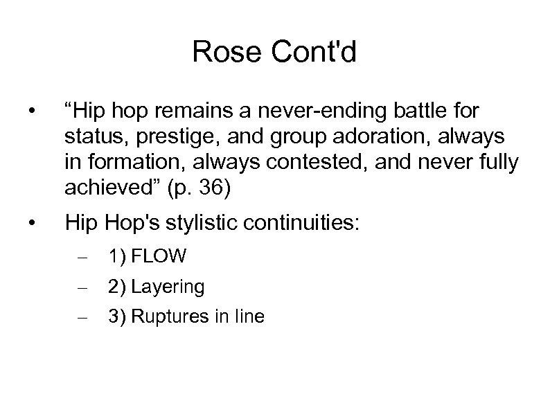 "Rose Cont'd • ""Hip hop remains a never-ending battle for status, prestige, and group"