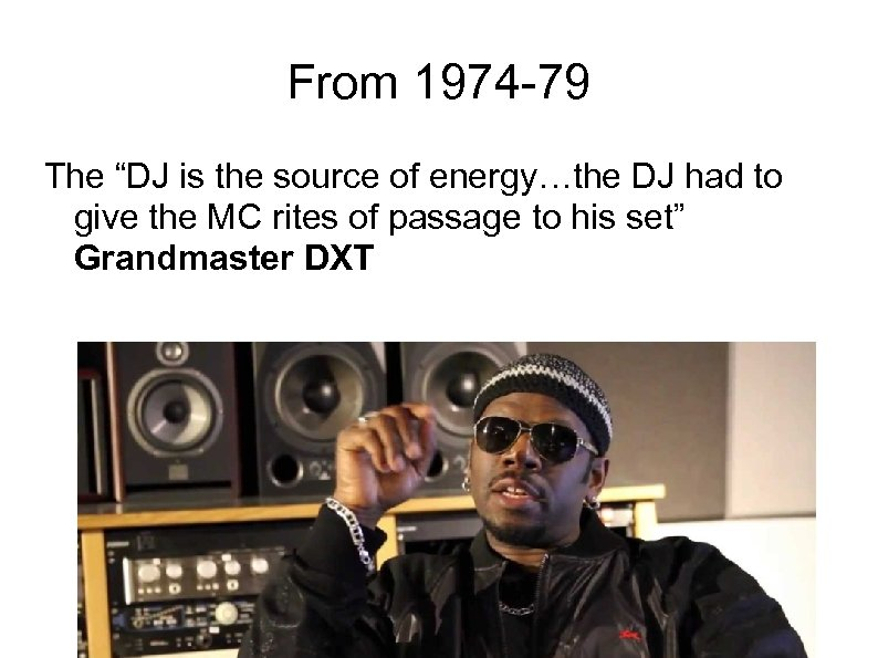 """From 1974 -79 The """"DJ is the source of energy…the DJ had to give"""