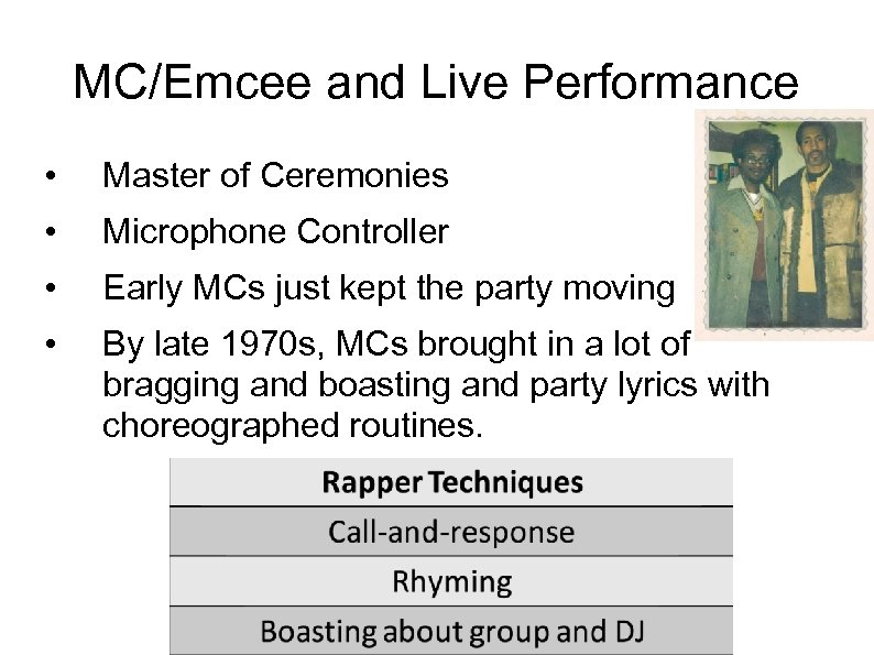 MC/Emcee and Live Performance • Master of Ceremonies • Microphone Controller • Early MCs