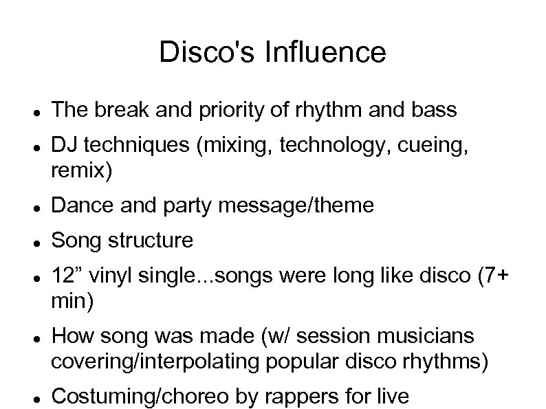Disco's Influence The break and priority of rhythm and bass DJ techniques (mixing, technology,